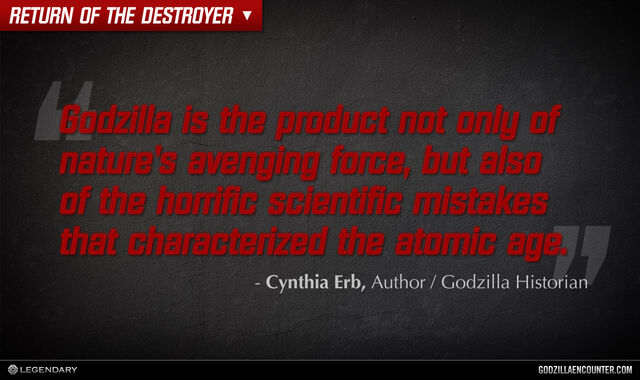 File:GODZILLA ENCOUNTER - Quotes - Godzilla is the product of.jpg