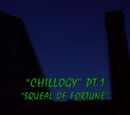 Chillogy, Part I: Squeal of Fortune