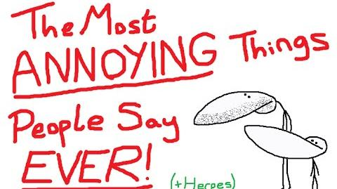 The Most ANNOYING Things People Say EVER (+ Herpes)