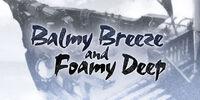 Balmy Breeze and Foamy Deep