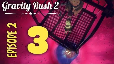 Gravity Rush 2 Part 3 Episode 2 Lonely Request