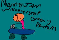 Monster Jam Will Never Stop Greeny Phatom