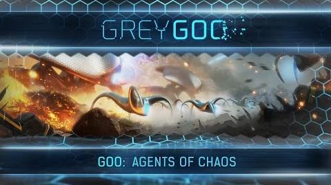 Grey Goo - Goo Agents of Chaos