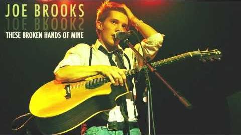 """""""These Broken Hands of Mine"""" - Joe Brooks"""