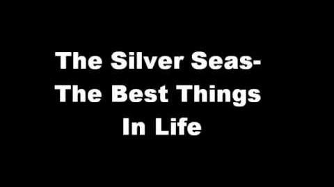 """The Best Things in Life"" - The Silver Seas"