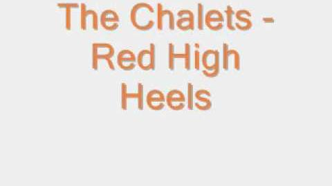 """""""Red High Heels"""" - The Chalets"""
