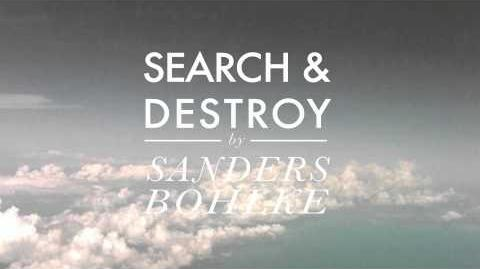 """""""Search and Destroy"""" - Sanders Bohlke"""