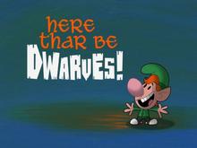 Here thar be dwarves