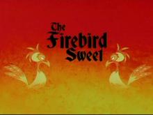 The Firebird Sweet Title Card