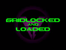 Gridlocked and Loaded Titlecard