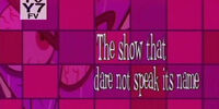 The Show that Dare Not Speak Its Name