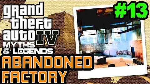 GTA 4 Myths & Legends Myth 13 Abandoned Factory
