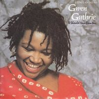 GwenGuthrie-ItShouldHaveBeenYou