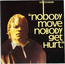 File:Yellowman-NobodyMoveNobodyGetHurt.jpg