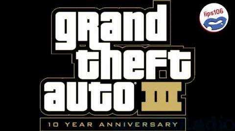 Grand Theft Auto III - Lips 106 - (No Commercials)