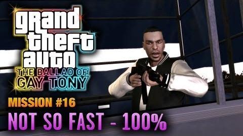 GTA The Ballad of Gay Tony - Mission 16 - Not So Fast 100% (1080p)