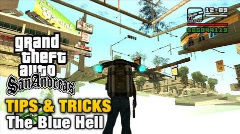 GTA San Andreas - Tips & Tricks - The Blue Hell