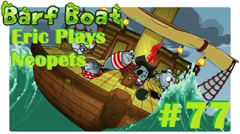 Let's Play Neopets 77 Barf Boat