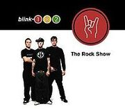 200px-Blink-182 - The Rock Show - CD single cover