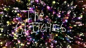 The Glitches Titlecard