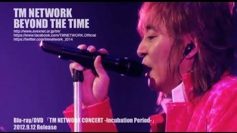 TM NETWORK BEYOND THE TIME(TM NETWORK CONCERT -Incubation Period-)