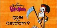 Grim or Gregory?