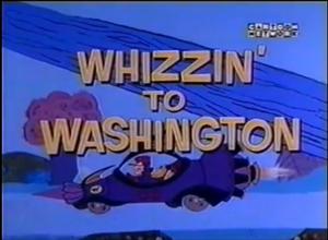 Whizzin to washington