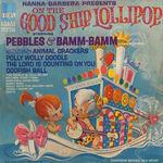 Pebbles Bamm-Bamm Good Ship Lollipop