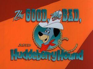 Title-GoodTheBadAndHuckleberry