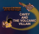 Cavey and the Volcanic Villain