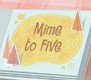 Mime to Five/Galería