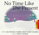No Time Like the Present/Galería