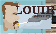 LOUIE SMOKE IT!