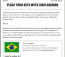 PLACE YOUR BETS WITH LUDO BAGMAN
