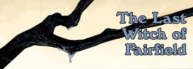 File:The Last Witch of Fairfield - Title Panel.jpg