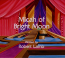 Micah of Bright Moon