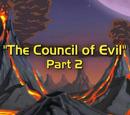 Council of Evil, Part 2