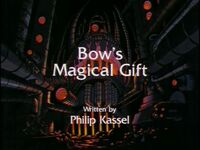 Bow's Magical Gift