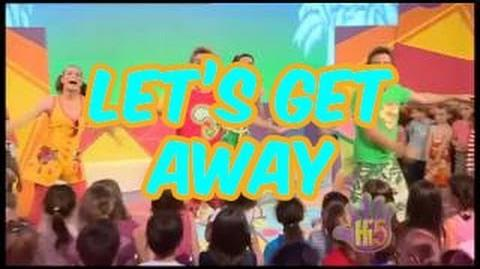 Let's Get Away - Hi-5 - Season 11 Song of the Week