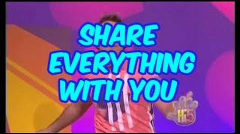 Share Everything With You - Hi-5 - Season 8 Song of the Week