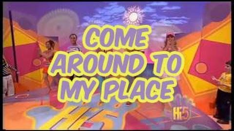 Come Around to My Place - Hi-5 - Season 7 Song of the Week