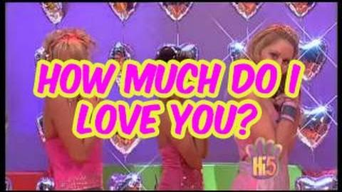 How Much Do I Love You? - Hi-5 - Season 6 Song of the Week