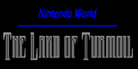 Nintendo World: The Land of Turmoil