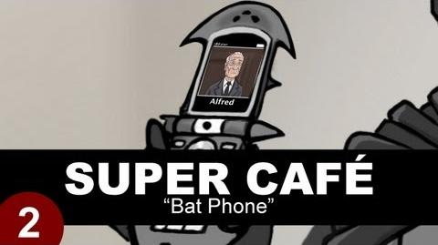 Super Cafe Bat Phone