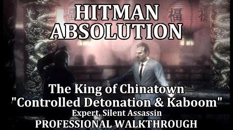 """Hitman Absolution (Mission 2) The King of Chinatown - PRO """"Controlled Detonation"""" & """"Kaboom"""""""