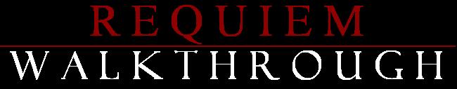 Requiem Walkthrough Banner