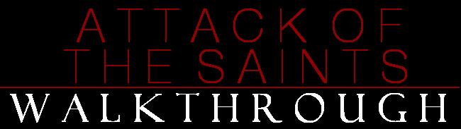 Attack of the Saints Walkthrough Banner