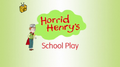Horrid Henry's School Play.PNG