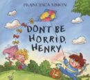 Don't Be Horrid Henry (book)