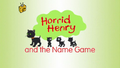 Horrid Henry and the Name Game.PNG